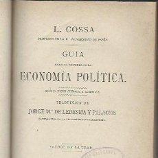 Libros antiguos: L.COSSA, GUÍA ECONOMÍA POLÍTICA, VALLADOLID, VIUDA DE LA CUESTA E HIJOS 1884. Lote 41681052