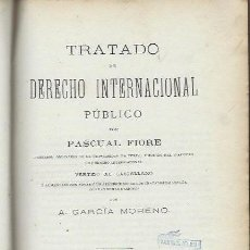 Libros antiguos: TRATADO DE DERECHO INTERNACIONAL PÚBLICO, PASCUAL FIORE, TM 1, MADRID GÓNGORA Y CÍA 1879. Lote 41766308