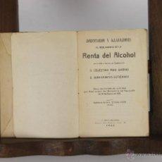 Libros antiguos: D-095. LEY Y REGLAMENTO DE LOS ALCOHOLES. CELESTINO RUIZ. EDIT. V. RICO. 1922. . Lote 41831847