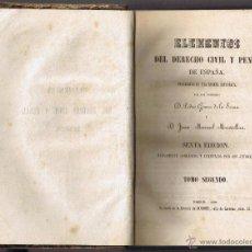 Libros antiguos: ELEMENTOS DEL DERECHO CIVIL Y PENAL DE ESPAÑA - 1861 - TOMO II - GOMEZ SERNA - 6ª ED. - FOTO ADIC. Lote 42193044