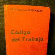 Libros antiguos: CODIGO DEL TRABAJO 1927 EDITORIAL GONGORA, MAS DE 500 PP, CORTES TINTADOS CARTONE EDITORIAL. Lote 42206508