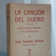 Libros antiguos: LA CANCION DEL DUERO. ARTE DE HACER NACIONES Y DESHACERLAS. Lote 53165166