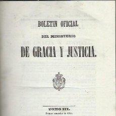 Libros antiguos: BOLETÍN OFICIAL DEL MINISTERIO DE GRACIA Y JUSTICIA, TM III, SEMESTRE 1 DE 1853,MADRID JOSE MªALONSO. Lote 42416941