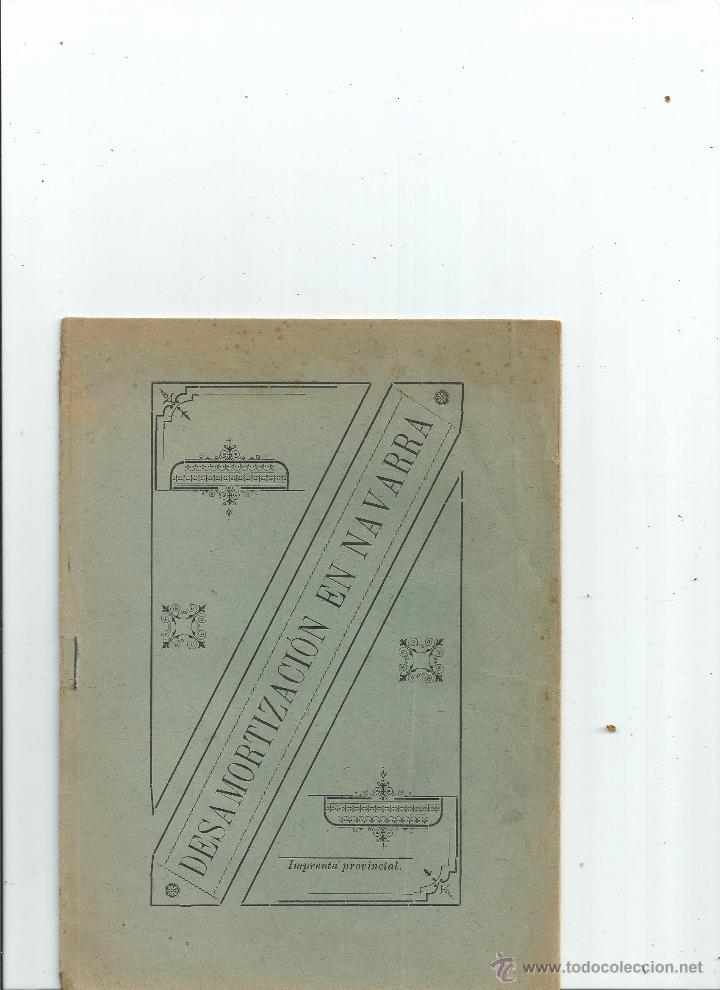 DESAMORTIZACIÓN EN NAVARRA 1899 (Libros Antiguos, Raros y Curiosos - Ciencias, Manuales y Oficios - Derecho, Economía y Comercio)