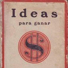 Libros antiguos: VILLALOBOS, BENJAMÍN: IDEAS PARA GANAR. 1916. Lote 43492561