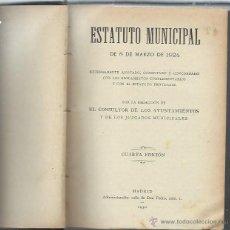 Libros antiguos: ESTATUTO MUNICIPAL DE 8 MARZO DE 1924, EL CONSULTOR DE LOS AYUNTAMIENTOS, MADRID 1934. Lote 43499439