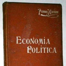 Libros antiguos: ECONOMÍA POLÍTICA POR JOSÉ PIERNAS HURTADO DE SUCESORES DE MANUEL SOLER EN BARCELONA S/F. Lote 43505309