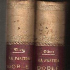 Libros antiguos: LA PARTIDA DOBLE DE EMILIO OLIVER CASTAÑER -LOS DOS TOMOS- EDICION CON LOMO DE PIEL 1898. Lote 43547826