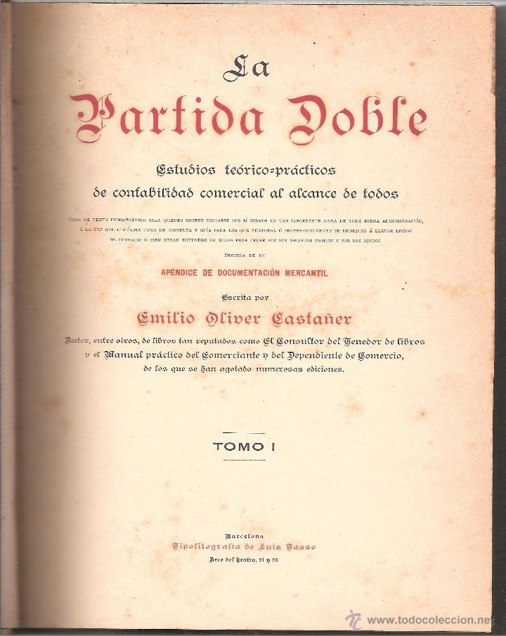 Libros antiguos: LA PARTIDA DOBLE DE EMILIO OLIVER CASTAÑER -LOS DOS TOMOS- EDICION CON LOMO DE PIEL 1898 - Foto 2 - 43547826