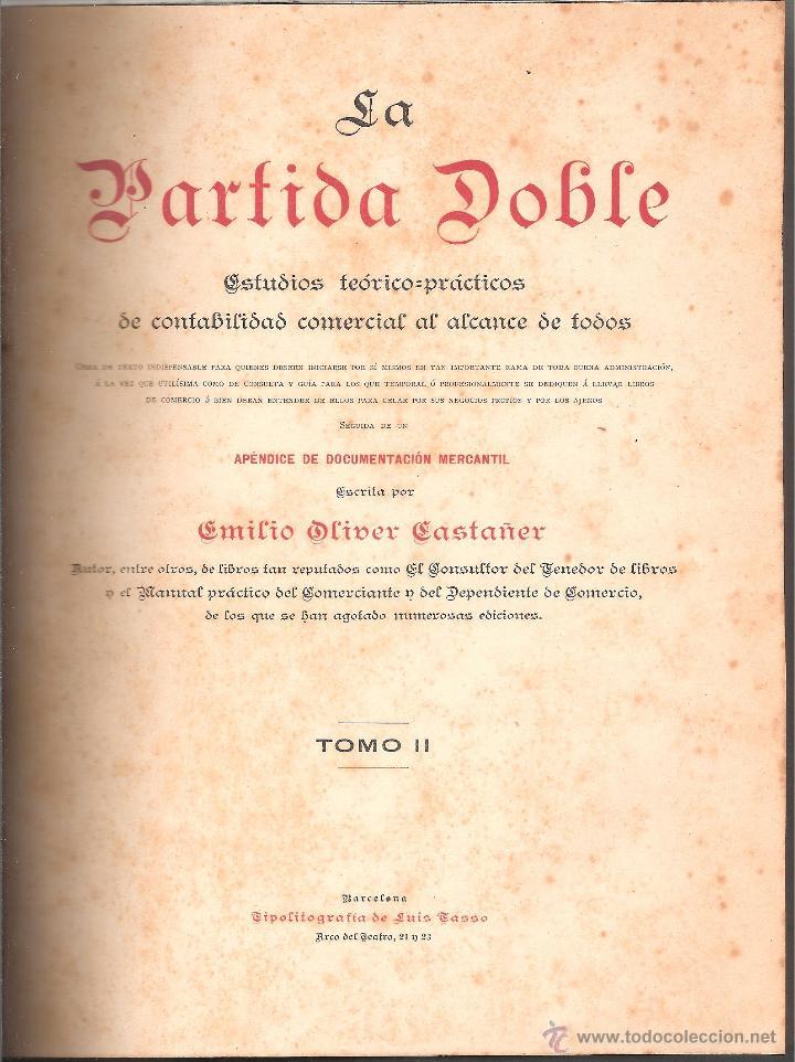 Libros antiguos: LA PARTIDA DOBLE DE EMILIO OLIVER CASTAÑER -LOS DOS TOMOS- EDICION CON LOMO DE PIEL 1898 - Foto 3 - 43547826