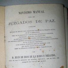Libros antiguos: NOVÍSIMO MANUAL PARA LOS JUZGADOS DE PAZ JUAN DE DIOS DE LA RADA Y DELGADO MADRID 1864. Lote 43653036