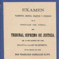Libros antiguos: EXAMEN FILOSÓFICO, CRÍTICO, POLÍTICO Y JURÍDICO DE ...LA LEY DE IMPRENTA / F. GONZALEZ ELIPE - 1865. Lote 43723454