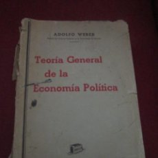 Libros antiguos: TEORIA GENERAL DE LA ECONOMÍA POLÍTICA. TOMO I. ADOLFO WEBER. 1935.. Lote 43766714