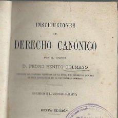 Libros antiguos: INSTITUCIONES DEL DERECHO CANÓNICO, PEDRO BENITO GOLMAYO, DOS TOMOS EN ESTE ÚNICO VOLUMEN, COMPLETO. Lote 43853705