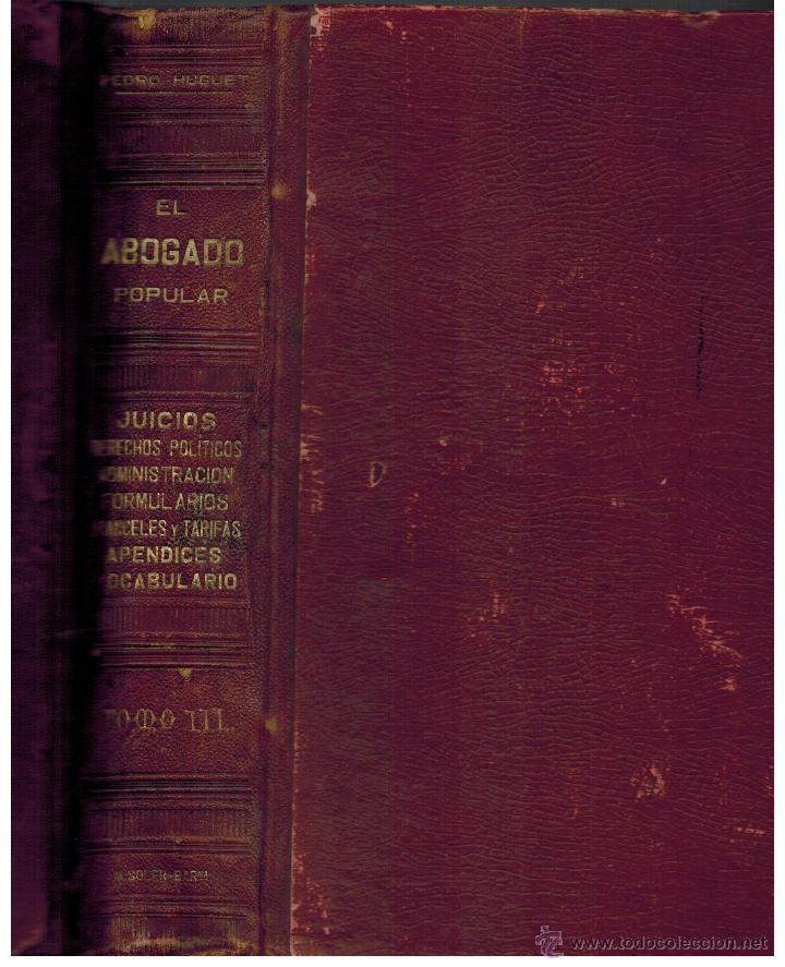 EL ABOGADO POPULAR. PEDRO HUGUET Y CAMPAÑA (Libros Antiguos, Raros y Curiosos - Ciencias, Manuales y Oficios - Derecho, Economía y Comercio)