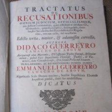 Libros antiguos: TRACTATUS DE RECUSATIONIBUS OMNIUM JUDICUM, OFFICIALIUM QUE TÀM JUSTITIAE COMMUTATIVAE. LISBOA 1759. Lote 44023245