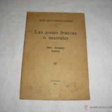 Libros antiguos: ESPAÑA ANTE EL CONFLICTO ECONOMICO. 1914 LAS ZONAS FRANCAS O NEUTRALES. Lote 44303038