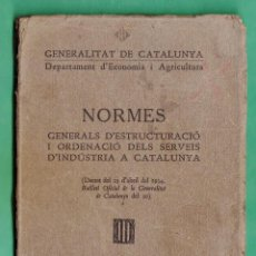 Libros antiguos: NORMES - GENERALS D'ESTRUCTURACIÓ I ORDENACIÓ DELS SERVEIS D'INDUSTRIA A CATALUNYA - ANY 1934 -. Lote 44340867