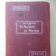 Libri antichi: EL ACCIDENTE DEL ABORDAJE. 1913. Lote 44787722