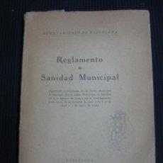 Libros antiguos: REGLAMENTO DE SANIDAD MUNICIPAL. AYUNTAMIENTO DE BARCELONA 1930.. Lote 44799057