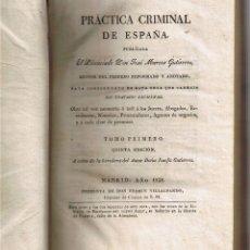 Libros antiguos: PRACTICA CRIMINAL DE ESPAÑA - TOMO I - J MARCOS GUTIERREZ - 1828 - VILLALPANDO - . Lote 44837706