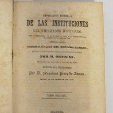 Libros antiguos: ESPLICACIÓN HISTÓRICA DE LAS INSTITUCIONES DEL EMPERADOR JUSTINIANO. POR D. FCO PEREZ DE ANAYA, 1847. Lote 45353787