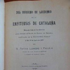 Libros antiguos: DEL DERECHO DE LAUEDEMIO EN LA ENFITEUSIS DE CATALUÑA. Lote 45371770