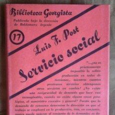 Libros antiguos: SERVICIO SOCIAL TOMO I LUIS F POST VOL 17 BIBLIOTECA GEORGISTA CA. 1932. Lote 45545740