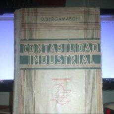Libros antiguos: O.BERGAMASCHI - CONTABILIDAD INDUSTRIAL -. Lote 45554169