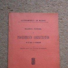 Libros antiguos: AYUNTAMIENTO DE MADRID. REGLAMENTO PROVISIONAL DE PROCEDIMIENTO ADMINISTRATIVO EN EL RAMO.... Lote 45910418