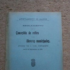 Libros antiguos: AYUNTAMIENTO DE MADRID. REGLAMENTO PARA LA CONCESIÓN DE RETIRO A LOS OBREROS MUNICIPALES. . Lote 45910453