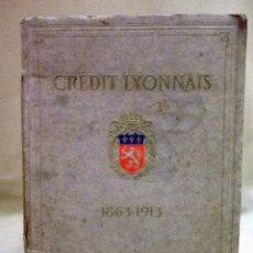 Libros antiguos: LIBRO, PUBLICITARIO SOBRE EL BANCO, 1863 - 1913, BANCO CREDIT LYONNAIS, PARIS, FRANCIA. Lote 46069332