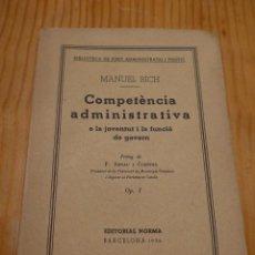 Libros antiguos: LIBRO ANTIGUO COMPETENCIA ADMINISTRATIVA, FUNCIO DE GOVERN, BARCELONA 1936, GUERRA CIVIL, CATALÀ. Lote 46155581