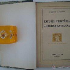 Libros antiguos: F. VALLS TABERNER. ESTUDIS D ´HISTORIA JURÍDICA CATALANA. 1929. 1A EDICIÓN. Lote 46711835