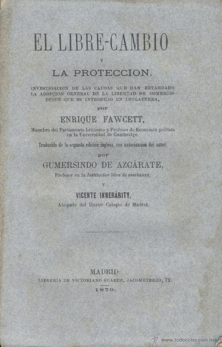 ENRIQUE FAWCETT. EL LIBRE-CAMBIO Y LA PROTECCIÓN. MADRID, 1879. ECONOMÍA. (Libros Antiguos, Raros y Curiosos - Ciencias, Manuales y Oficios - Derecho, Economía y Comercio)