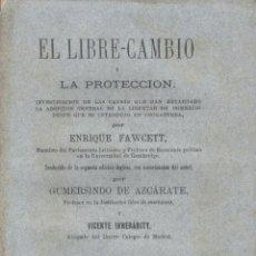 Libros antiguos: ENRIQUE FAWCETT. EL LIBRE-CAMBIO Y LA PROTECCIÓN. MADRID, 1879. ECONOMÍA.. Lote 46788032