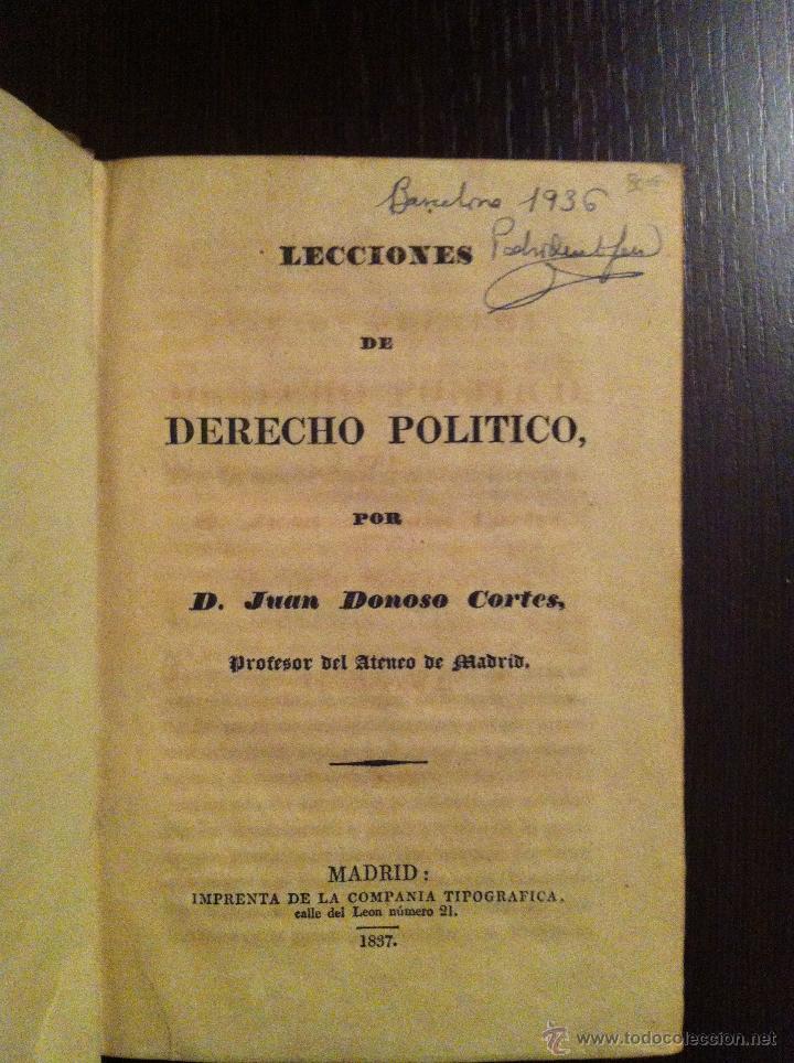 Libros antiguos: LECCIONES DE DERECHO POLITICO - JUAN DONOSO CORTES - PORFESOR DEL ATENEO DE MADRID - MADRID - 1837 - Foto 4 - 46982550