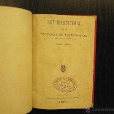 Libros antiguos: LEY HIPOTECARIA PARA LA PROVINCIA DE PUERTO RICO, 1879. Lote 47528950