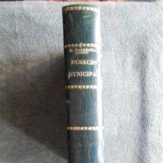 Libros antiguos: DERECHO MUNICIPAL. POR M. BARAHONA. PRIMERA EDICIÓN. 1930. MADRID. EDITORIAL REUS S.A.. Lote 47434214
