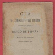 Libros antiguos: GUIA DEL COMERCIANTE Y DEL RENTISTA EN SUS RELACIONES CON EL BANCO ESPAÑA-1897-LE59. Lote 47586799