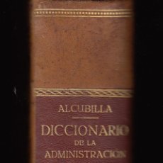 Libros antiguos: COLECCION COMPL. DEL DICCIONARIO DE LA ADMINISTRACION ESPAÑOLA DE ALCUBILLA -72 TOMOS. Lote 47752096