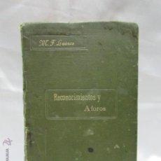 Libros antiguos: LIBRO NOCIONES ELEMENTALES SOBRE RECONOCIMIENTOS Y AFOROS M.F. LUANCO 1906. Lote 47819853