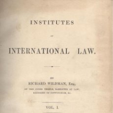 Libros antiguos: R. WILDMAN. INTERNATIONAL RIGHTS IN TIME OF PEACE AND THE WAR. UN TOMO, 2 VOLS. LONDON, 1849-50.. Lote 47912174