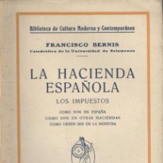 Libros antiguos: FRANCISCO BERNIS. LA HACIENDA ESPAÑOLA. BARCELONA, S.F. (1930). EDM-1. Lote 47956979