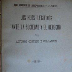 Libros antiguos: LOS HIJOS ILEGITIMOS.CORTEZO COLLANTES.30PG .1917. Lote 48623904