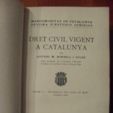 Libros antiguos: DRET CIVIL VIGENT A CATALUNYA, TOMO V, SUCCESSIONS PER CAUSA DE MORT 1 PARTE, BORRELL, EN CATALAN. Lote 48667336