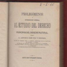 Libros antiguos: PROLEGOMENOS AL ESTUDIO DEL DERECHO-ANTONIO JOSE POU-SEGUNDA EDICION MEJORADA-1879-ZARAGOZA-LE289. Lote 48730591