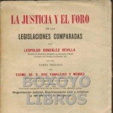 Libros antiguos: GONZÁLEZ REVILLA. LA JUSTICIA Y EL FORO EN LAS LEGISLACIONES COMPARADAS. Lote 49234150