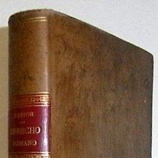Libros antiguos: PASTOR Y ALVIRA, JULIÁN. MANUAL DE DERECHO ROMANO. RESUMEN DE LA OBRA ELEMENTOS DE DERECHO ROMANO SE. Lote 48894931