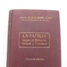 Libros antiguos: LA FAMILIA SEGUN EL DERECHO NATURAL Y CRISTIANO. ISIDRO GOMA, LIBRERIA LITURGICA 1931 2ª EDICION. Lote 49527411